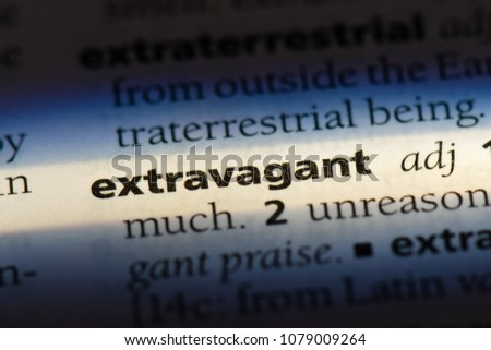 extravagant word in a dictionary. extravagant concept #1079009264