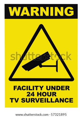 Facility protected, under 24 hour video surveillance text sign, isolated