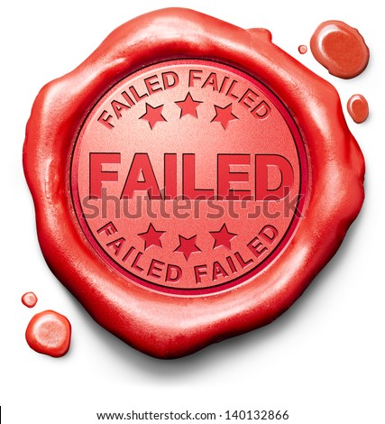 failed fail test or exam failing examination making mistake failure wrong answer sign icon stamp or label