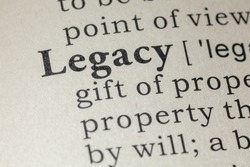 Fake Dictionary, Dictionary definition of the word legacy. including key descriptive words.