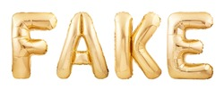 Fake word made of golden helium balloons isolated on white background. Golden Fake word made of inflatable balloons. Disinformation or yellow journalism concept