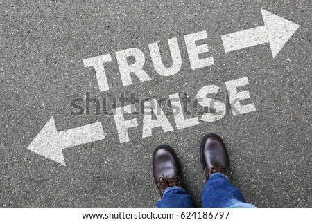 False true truth fake news lie lying facts decision decide comparison choice