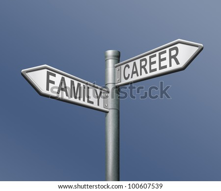family or career difficult choice and balance between work and private life dilemma road sign arrow with text