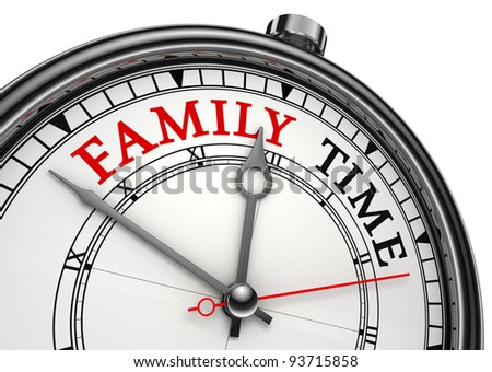 family time concept clock closeup isolated on white background with red and black words