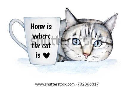 Famous cat quote about home and pets. Beautiful hospitable home decoration, poster, postcard. General universal classical theme. Lettering and watercolor illustration, isolated on white background.