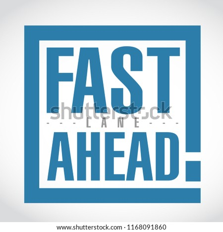 Fast lane ahead exclamation box message isolated over a white background