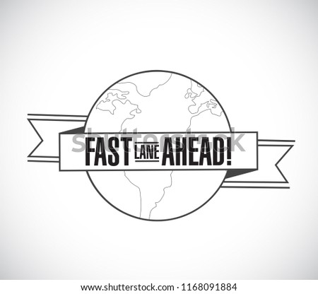Fast lane ahead line globe ribbon message concept isolated over a white background