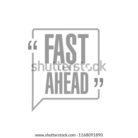 Fast lane ahead line quote message concept isolated over a white background