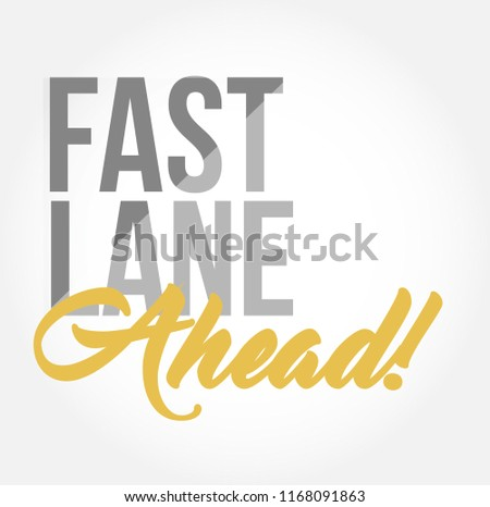 Fast lane ahead stylish typography copy message isolated over a white background