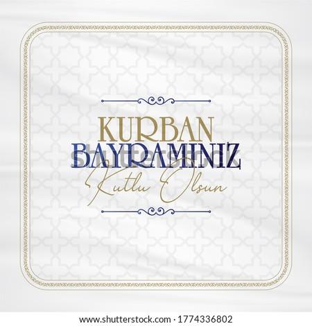 Feast of the Sacrif (Eid al-Adha Mubarak) Feast of the Sacrifice Greeting (Turkish: Kurban Bayraminiz Kutlu Olsun) Holy days of muslim community. Billboard, Poster, Social Media, Greeting Card