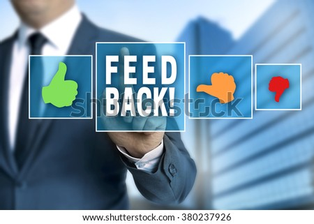 feedback touchscreen is operated by businessman.