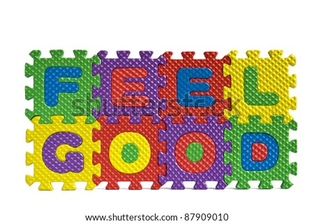Feel Good - sign with alphabet puzzle letters isolated on white background