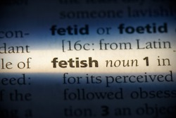 fetish word in a dictionary. fetish concept, definition.