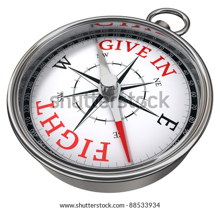 fight vs give in concept compass isolated on white background - stock photo