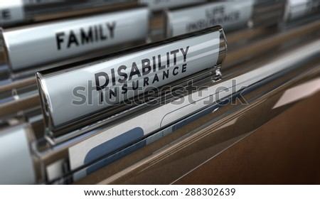 File with focus on the text Disability Insurance and blur effect. Concept of individual protection.
