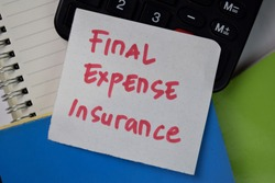 Final Expense Insurance text on sticky notes isolated on office desk.