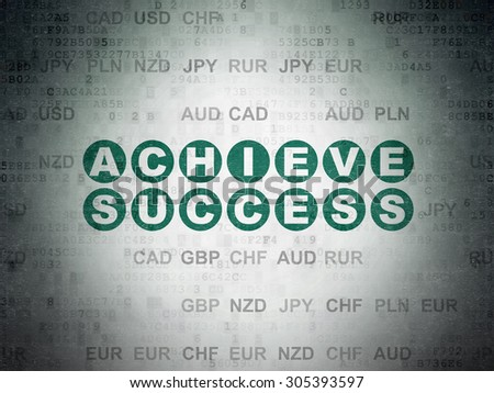 Finance concept: Painted green text Achieve Success on Digital Paper background with Currency, 3d render