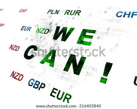 Finance concept: Pixelated green text We Can! on Digital wall background with Currency