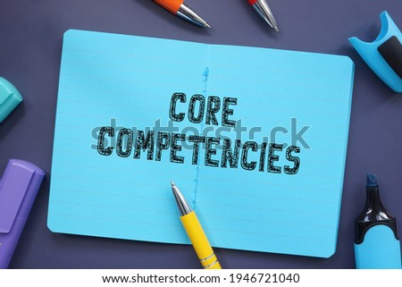 Financial concept about Core Competencies with inscription on the piece of paper.  Stock foto ©