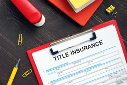 Financial concept about TITLE INSURANCE Application Form with phrase on the bank form