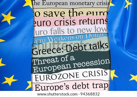 Financial Crisis in Europe - Newsletters Headlines about Financial Crisis With Flag of European Union
