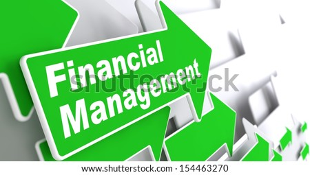 "Financial Management - Business Concept. Green Arrow with ""Financial Management"" Slogan on a Grey Background. 3D Render."
