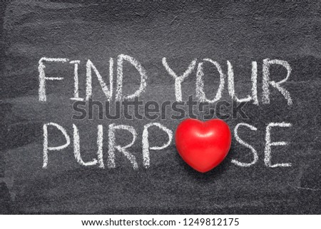 find your purpose phrase handwritten on chalkboard with red heart symbol instead of O Stockfoto ©
