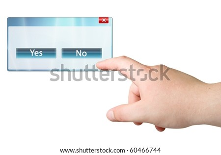 Finger and computer window with Yes/No buttons