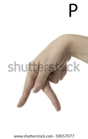 Finger Spelling the Alphabet in American Sign Language (ASL). The Letter P