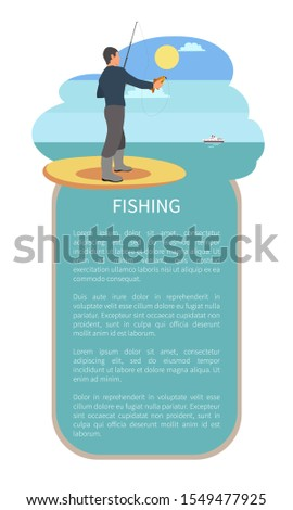 Fishing with rod or tackle, angling man. Fisher with throw-line and perch or bass fish take in hand standing near river or lake back raster poster.