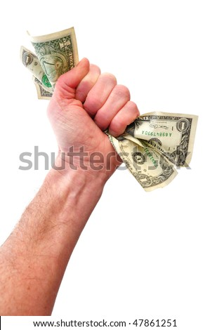 Fist Holding Dollar Bills Isolated on White