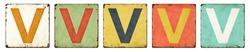 Five vintage tin signs on a white background - Letter V