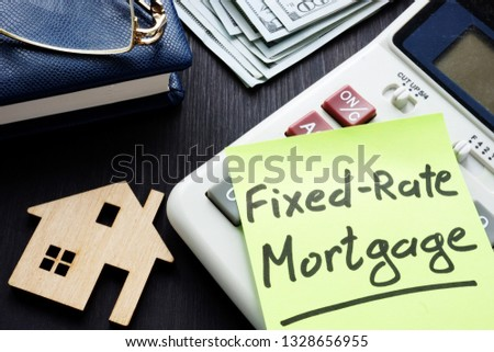 Fixed rate mortgage frm written on a piece of paper.