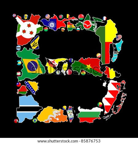 Flag maps and flag badges of all the countries in the world starting with the letter B make up the letter B.