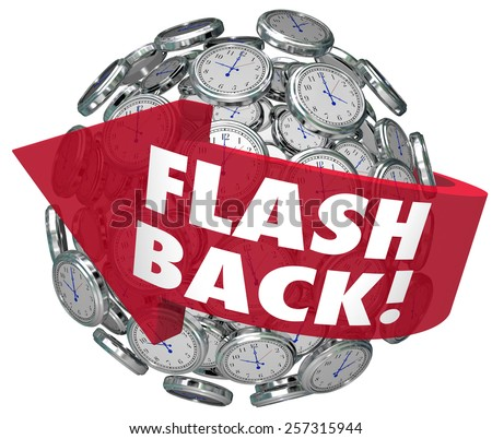Flash Back words on a red arrow turning back time to look on old memories or revisit past important events, people or places