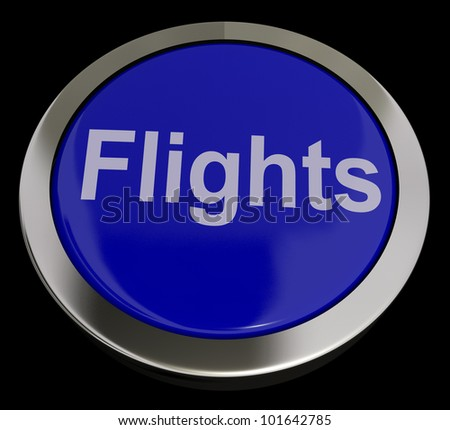 Flights Button In Blue For Overseas Vacations Or Holidays