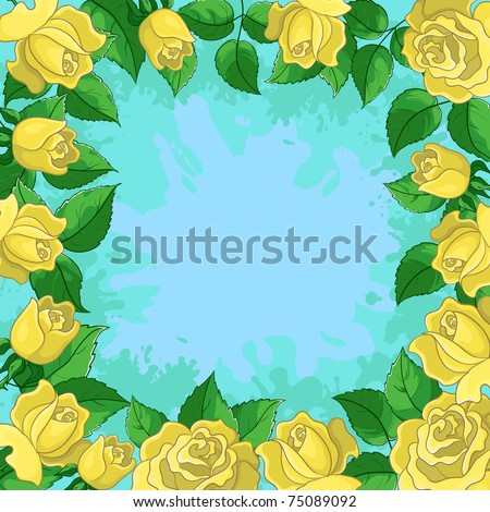 floral background, frame from flowers yellow roses and green leaves
