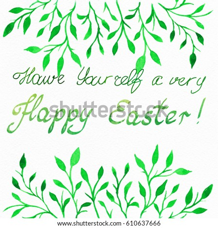 """Flower watercolor.Card with water color leaves.Flower template with the phrase """"Happy Easter!"""". For design, the announcement, greeting cards, posters, happy letter.  #610637666"""
