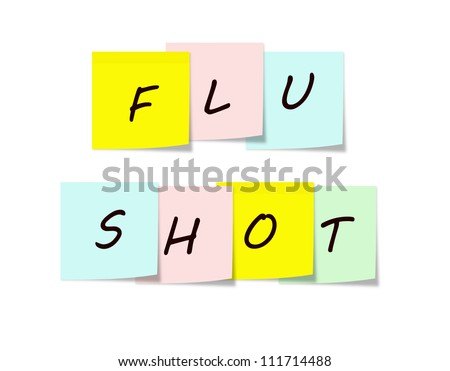 Flu Shot on Colorful Sticky notes making a great reminder concept.