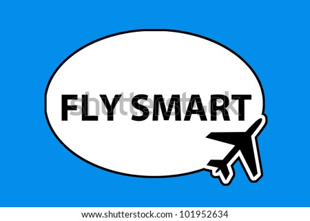 fly smart - airplane sign