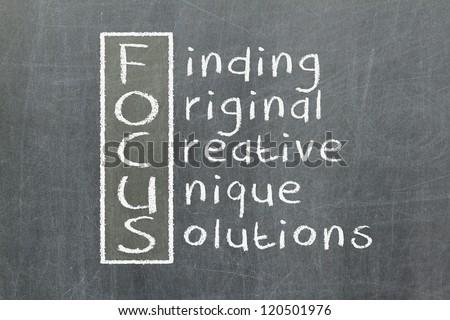 Focus acronym for Finding, Original, Creative, Unique, Solutions