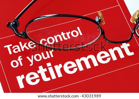 Focus on and take control of your retirement - stock photo