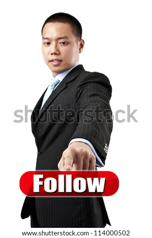 Follow. Business man pressing follow button on the white background