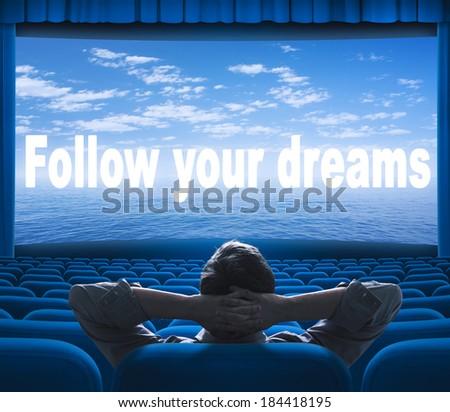 follow your dreams phrase on cinema screen