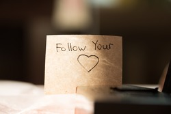follow your heart, drawing and inscription