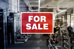 For Sale sign of Gym or gym equipment. Possible closure of business.