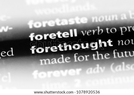 forethought word in a dictionary. forethought concept