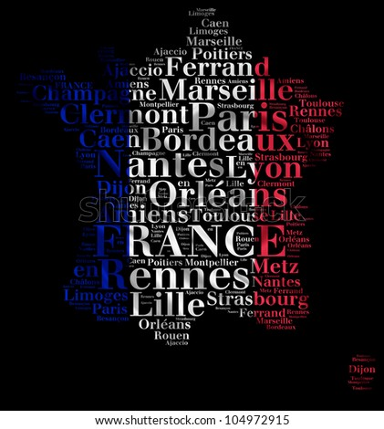 FRANCE map words cloud of major cities with a black background