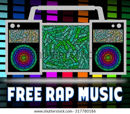 Free Rap Music Indicating No Cost And Songs Stock photo ©