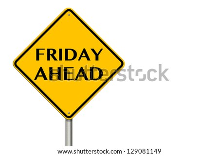 Friday Ahead traffic sign on a white background
